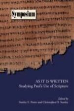As It Is Written : Studying Paul's Use of Scripture by Christopher D. Stanley...