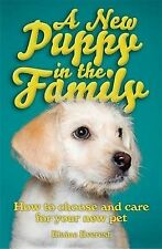 Books, How  to A New Puppy in the Family: How to choose and care for your new pe