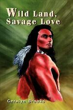 Wild Land, Savage Love