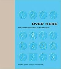 Over Here: International Perspectives on Art and Culture Documentary Sources in