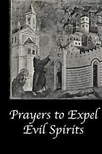 Prayers to Expel the Evil Spirits by Catholic Church (2014, Paperback)