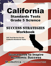 California Standards Tests Grade 5 Science Success Strategies Study Guide