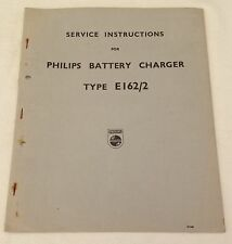 OLD SERVICE INSTRUCTIONS FOR PHILIPS BATTERY CHARGER - Type E162/2