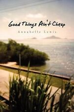 Good Things Ain't Cheap by Annabelle Lewis (2010, Paperback)