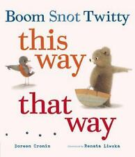 NEW - Boom Snot Twitty This Way That Way by Cronin, Doreen