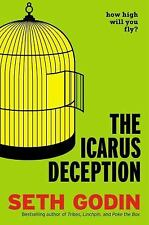 The Icarus Deception : How High Will You Fly? by Seth Godin (2012, Hardcover)