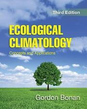 Ecological Climatology : Concepts and Applications by Gordon Bonan (2015,...