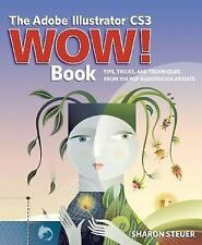 Wow!: The Adobe Illustrator CS3 Wow! Book : Tips, Tricks, and Techniques from...