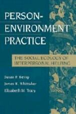 Person-Environment Practice : The Social Ecology of Interpersonal Helping (Moder