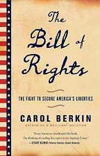 The Bill of Rights : The Fight to Secure America's Liberties by Carol Berkin...