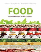 Food: A Handbook of Terminology, Purchasing, & Preparation by AAFCS