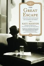 The Great Escape : Nine Jews Who Fled Hitler and Changed the World by Kati...