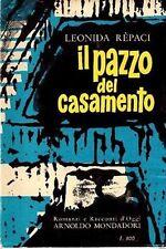 IL PAZZO DEL CASAMENTO LEONIDA REPACI RACCONTI E ROMANZI A.MONDADORI (DA208)