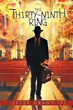 NEW - The Thirty-Ninth Ring by Grant III, Jesse
