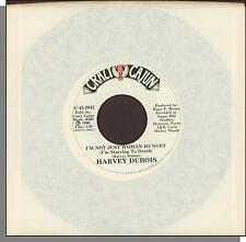"""Harvey Dubois - I'm Not Just Woman Hungry (I'm Starving to Death) - 7"""" 45 RPM!"""