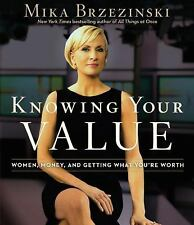 Knowing Your Value: Women, Money, and Getting What You're Worth, Brzezinski, Mik
