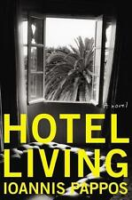 Pappos, Ioannis - Hotel Living: A Novel (P.S.)