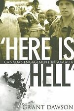 """Here Is Hell"": Canada's Engagement in Somalia"