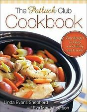 Potluck Club Cookbook, The: Easy Recipes to Enjoy with Family and Friends, Evers