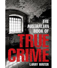 The Australian Book of True Crime by Larry Writer (Paperback, 2008) - FREE POST!