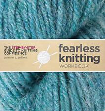 Fearless Knitting Workbook, Seiffert, Jennifer, New Book