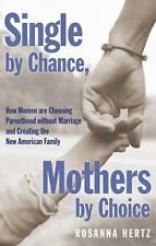Single by Chance, Mothers by Choice: How Women are Choosing Parenthood-ExLibrary
