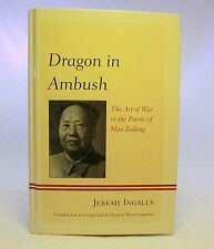 Dragon in Ambush: The Art of War in the Poems of Mao Zedong by Jeremy Ingall