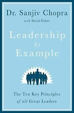Leadership by Example : The Ten Key Principles of All Great Leaders by David...