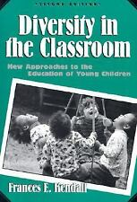 Early Childhood Education: Diversity in the Classroom : New Approaches to the...