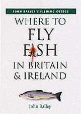 Where to Sea Fish in Britain and Ireland (John Bailey's fishing guides), Bailey,