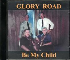 Be My Child ~ Glory Road Singers ~ Gospel ~ Christian ~ CD Album ~ New
