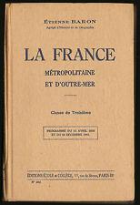LIVRE SCOLAIRE GEOGRAPHIE LA FRANCE ET OUTRE-MER ETIENNE BARON 1942