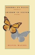 Sombra en plata: poemas  Shadow in Silver: Poems: A Bilingual Edition (Spanish a
