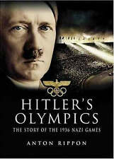 Hitler's Olympics: The Story of the 1936 Nazi Games, Rippon, Anton, New Book