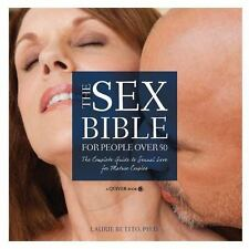 The Sex Bible For People Over 50: The Complete Guide to Sexual Love fo-ExLibrary