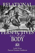 Relational Perspectives Book: Relational Perspectives on the Body Vol. 12...