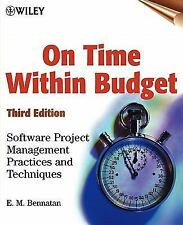 On Time Within Budget : Software Project Management Practices and Techniques...