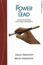 Power to Lead: Lessons in Creating Your Unique Masterpiece, Martinuzzi, Bruna, T