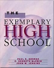 The Exemplary High School by John M. Jenkins, Paul S. George and Kenneth C....