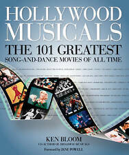 Hollywood Musicals The 101 Greatest Song-and-Dance Movies of All Time ' Ken Bloo
