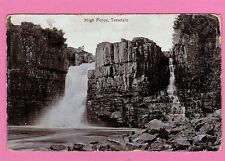 Dated 1915. High Force, Teesdale, Tyne and Wear