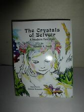 The Crystals of Belvoir, A Modern Fairytale, Beverly A Snell, PB 2013 NEW B137