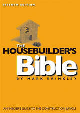 The Housebuilder's Bible: An Insider's Guide to the ..., Mark Brinkley Paperback