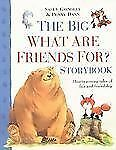 The Big What are Friends For? Storybook, Dann, Penny, Grindley, Sally, Good Book