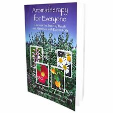 Aromatherapy for Everyone: Discover the Secrets of Health with ESSENTIAL OILS