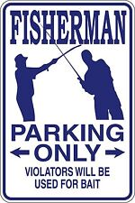 "FUNNY ""FISHERMAN PARKING ONLY""  9""X12""  NO PARKING FISHING SIGN"