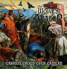 The Wolves Of Avalon – Carrion Crows Over Camlan   The Wolves Of Avalon – Carr