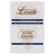 Leonardo to the Internet: Technology and Culture from the Renaissance to the Pre
