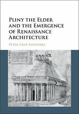 Pliny the Elder and the Emergence of Renaissance Architecture by Peter...