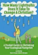 How Many Lightbulbs Does It Take to Change a Christian?: A Pocket Guide to Shri